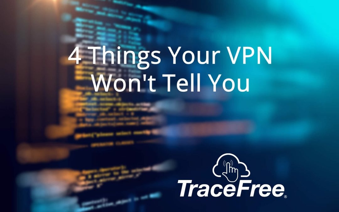 4 Things Your VPN Wont Tell You