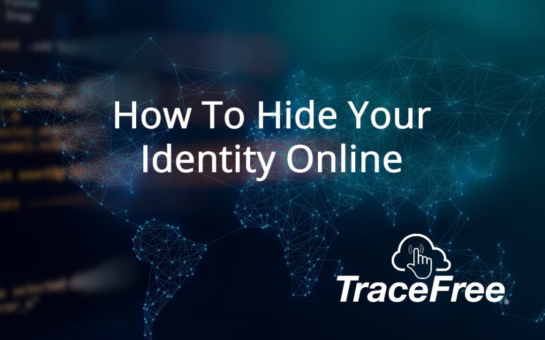 How To Hide Your Identity Online