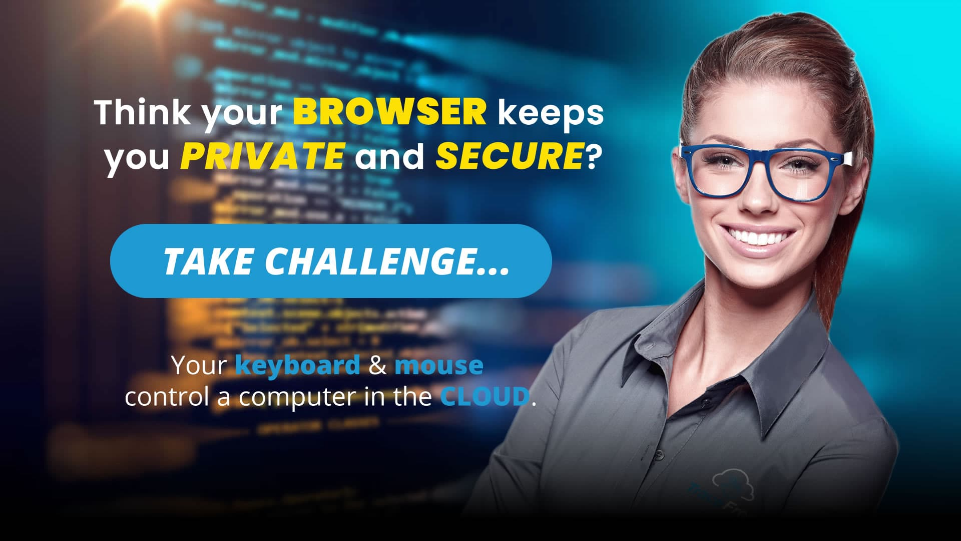 Think your browser keeps you private and secure? Find out with the TraceFree Challenge.