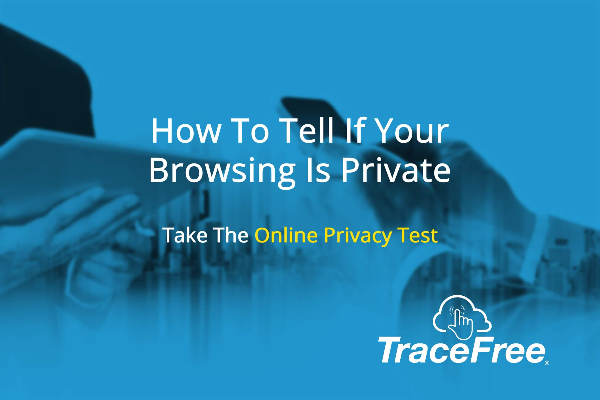 How To Tell If Your Browsing Is Private