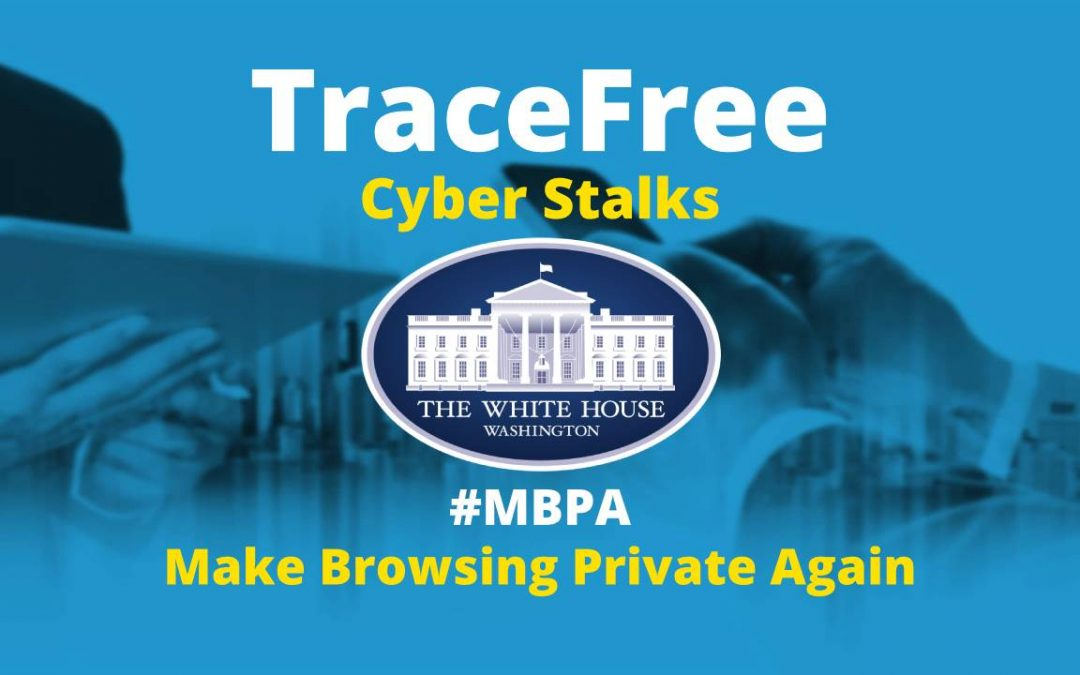 TraceFree Cyber Stalks The White House On Data Privacy Day
