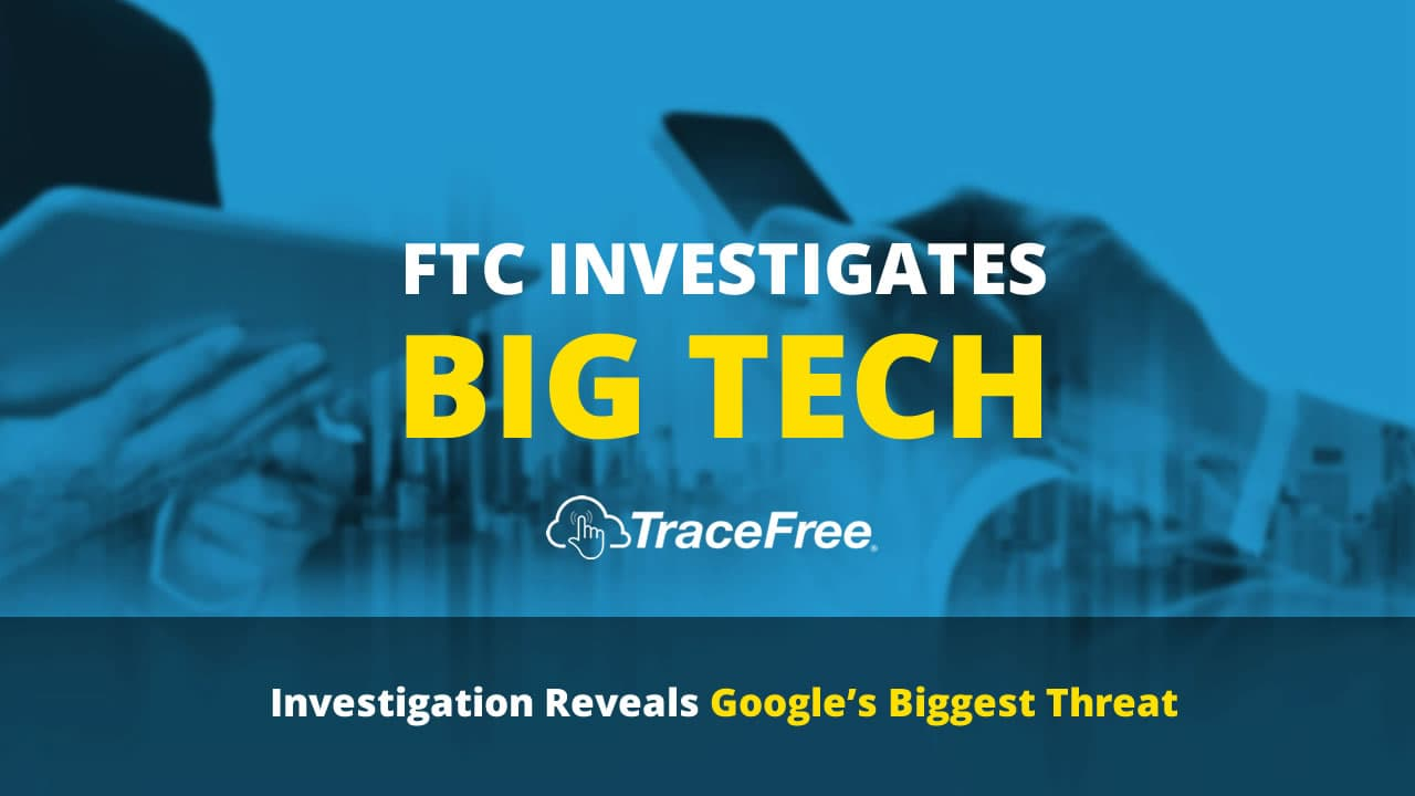 virtual-private-network-vpn-trace-free-ftc-investigates-big-tech-google