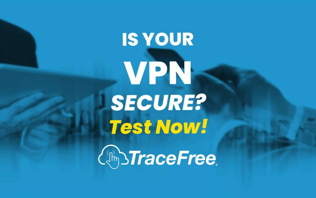 How To Tell If Your VPN Is Secure