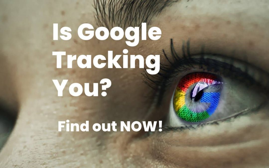 How To Tell If Google Is Tracking Your Computer