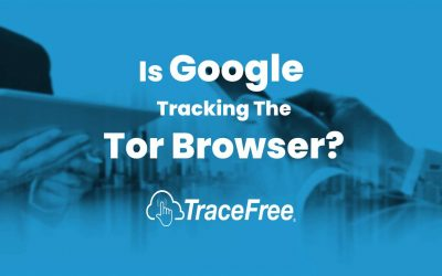 Is Google Tracking The Tor Browser?
