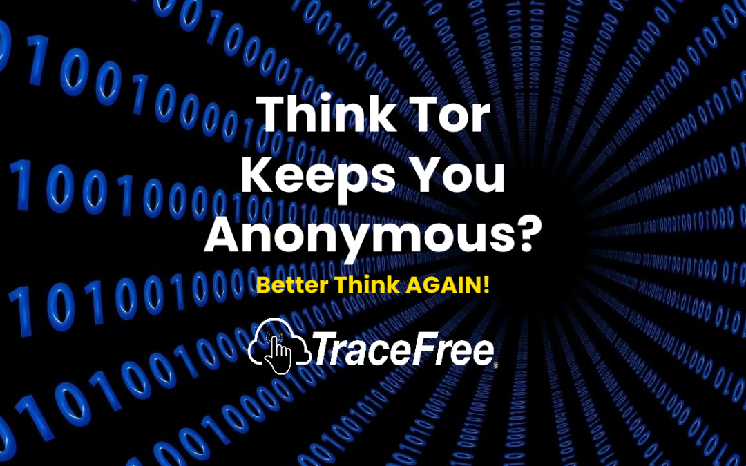 Think Tor Keeps You Anonymous?