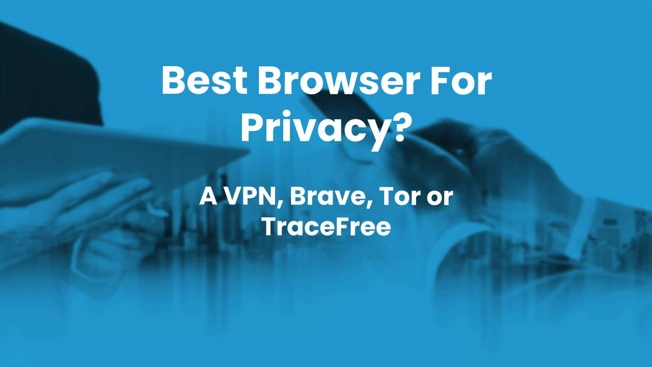 What Is The Best Browser For Privacy?