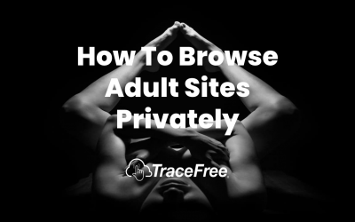 How To Browse Adult Sites Privately