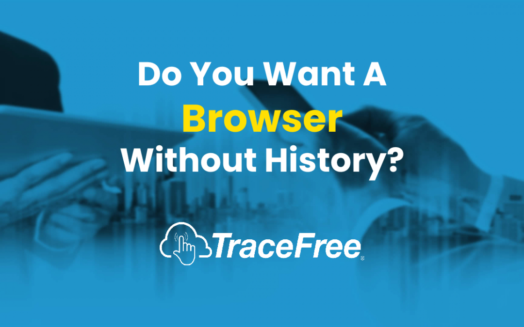 The Browser Without History