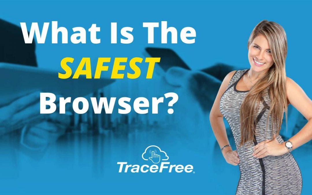 The Safest Browser
