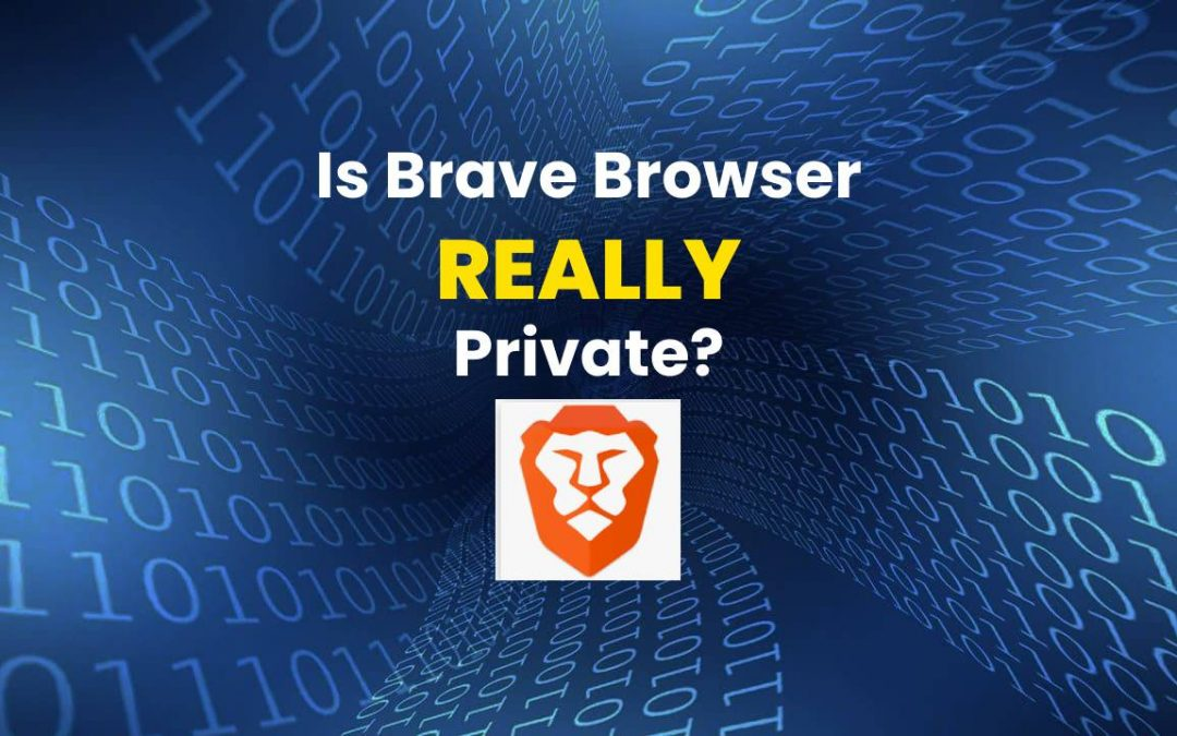 Is Brave Browser Really Private